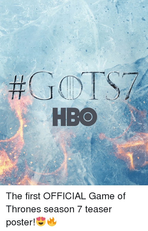 Hbo, Memes, and 🤖:  #GofTS7  HBO The first OFFICIAL Game of Thrones season 7 teaser poster!😍🔥