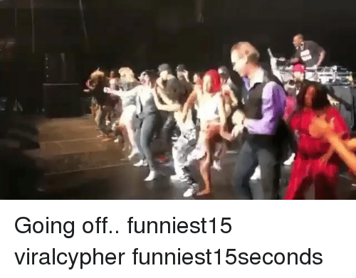 Funny,  Going Off, and Off: Going off.. funniest15 viralcypher funniest15seconds