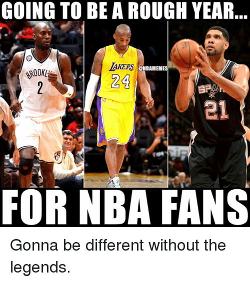nba-fans: GOING TO BE A ROUGH YEAR  AKERS @NBAMEM  24  e1  FOR NBA FANS Gonna be different without the legends.