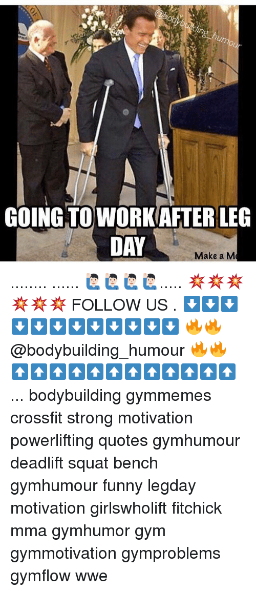 After Leg Day: GOING TO WORK AFTER LEG  DAY  Make a M ........ ...... 🙋🏻♂️🙋🏻♂️🙋🏻♂️🙋🏻♂️..... 💥💥💥💥💥💥 FOLLOW US . ⬇️⬇️⬇️⬇️⬇️⬇️⬇️⬇️⬇️⬇️⬇️⬇️ 🔥🔥@bodybuilding_humour 🔥🔥 ⬆️⬆️⬆️⬆️⬆️⬆️⬆️⬆️⬆️⬆️⬆️⬆️ ... bodybuilding gymmemes crossfit strong motivation powerlifting quotes gymhumour deadlift squat bench gymhumour funny legday motivation girlswholift fitchick mma gymhumor gym gymmotivation gymproblems gymflow wwe