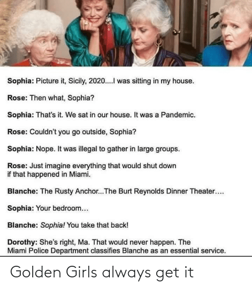 Golden: Golden Girls always get it