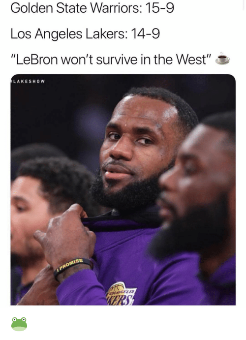 "Los Angeles Lakers: Golden State Warriors: 15-9  Los Angeles Lakers: 14-9  ""LeBron won't survive in the West"" S  LAKESHOW  ISE  OS ANGELS 🐸"