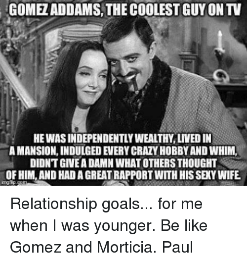 morticia and gomez relationship goals images