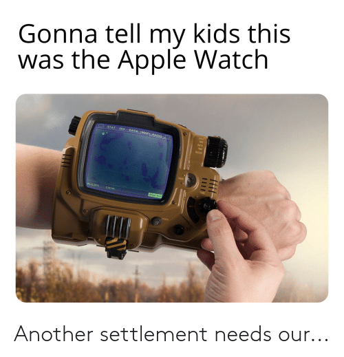 Inv: Gonna tell my kids this  was the Apple Watch  STAT INV DATA MAP RADIO  STA  DATA  MA  RADS  03.12 2016  5-30 PM  LOCAL MAP  POVER  III! Another settlement needs our...