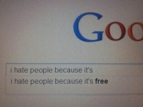 goo: Goo  i hate people because it's  i hate people because it's free