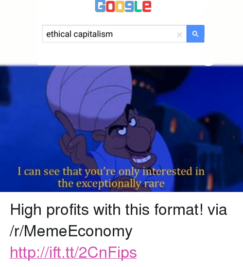 """ethical: GOO9LE  ethical capitalism  Q,  I can see that you're only interested in  the exceptionally rare <p>High profits with this format! via /r/MemeEconomy <a href=""""http://ift.tt/2CnFips"""">http://ift.tt/2CnFips</a></p>"""