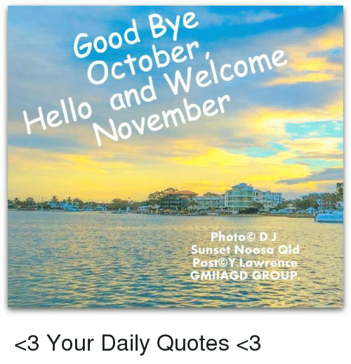 Good Bye October Hello and Welcome November Photo© DJ Sunset Noosa Qld PostⓒY...