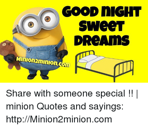 Sweet Quotes For A Special Someone: 25+ Best Memes About Minion Quotes