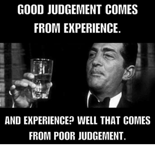 good-judgement-comes-from-experience-and-experience-well-that-comes-10345123.png