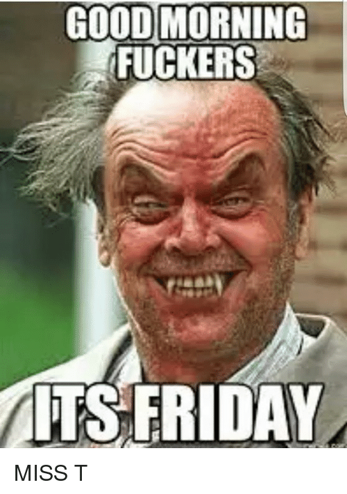 Images of Its Friday Bitches Meme - #rock-cafe