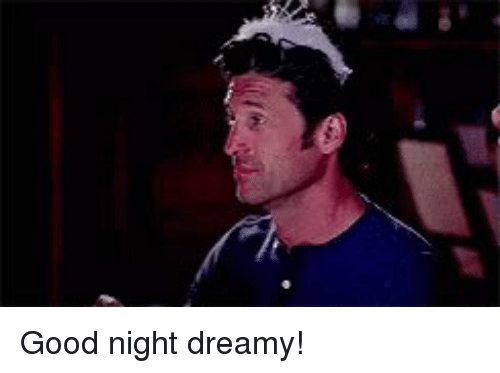 Memes, Good, and 🤖: Good night dreamy!