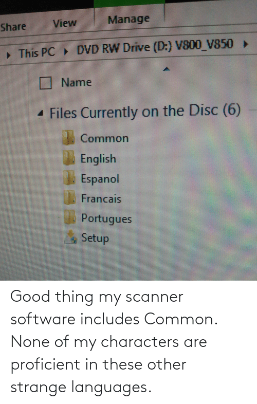 DnD: Good thing my scanner software includes Common. None of my characters are proficient in these other strange languages.