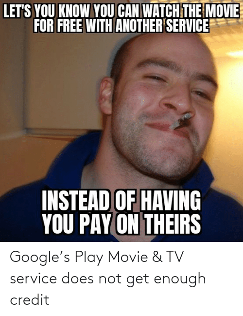 Credit: Google's Play Movie & TV service does not get enough credit