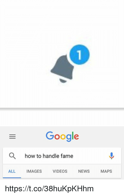 How To Handle Fame: Google  how to handle fame  ALL IMAGES VIDEOS NEWS MAPS https://t.co/38huKpKHhm
