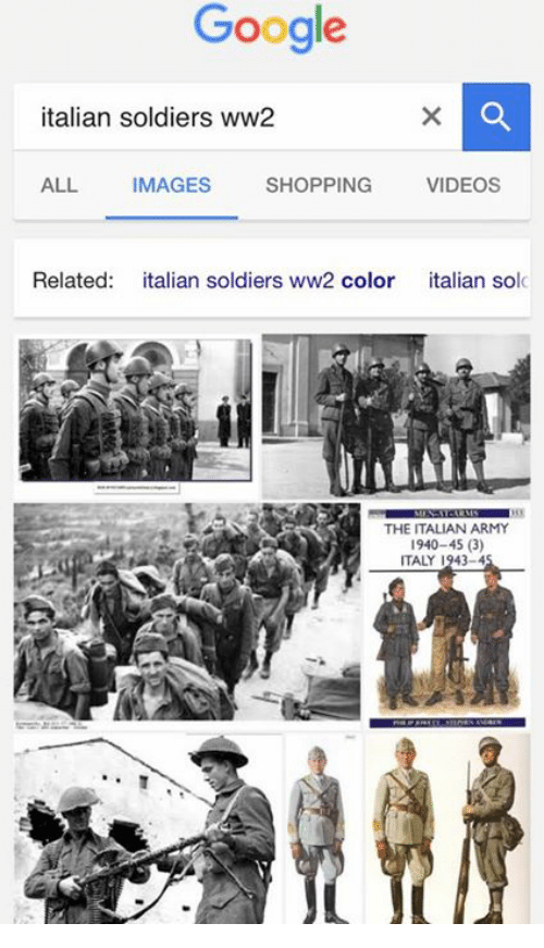 Italian Soldiers: Google  italian soldiers ww2  SHOPPING  VIDEOS  ALL  IMAGES  Related  talian soldiers ww2 color italian solc  THE ITALIAN ARMY  1940-45 (3)  ITALY 1943-4