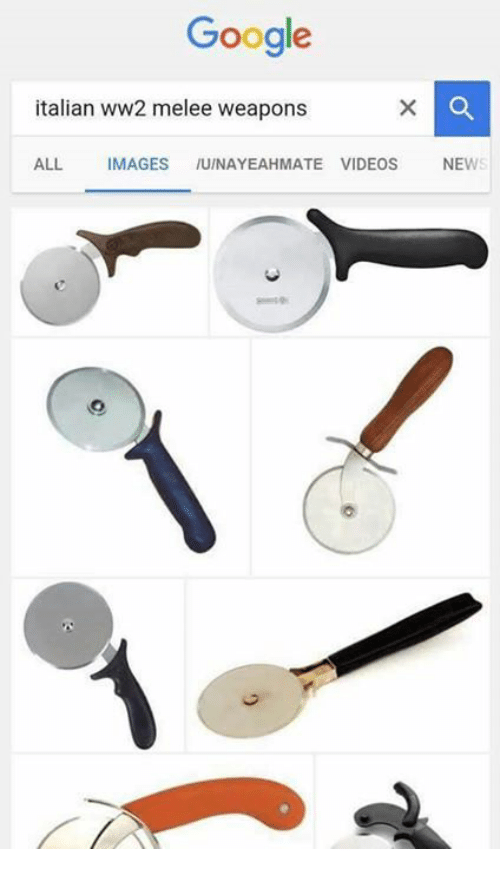italian: Google  italian ww2 melee weapons  ALL  MAGES  IUINAYEAHMATE VIDEOS  NEWS