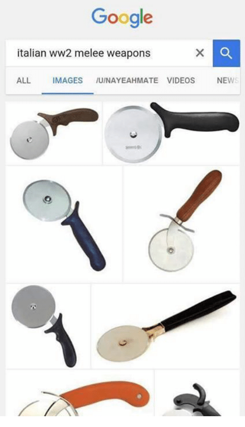 italian: Google  italian ww2 melee weapons  ALL.  MAGES  IUINAYEAHMATE VIDEOS  NEWS