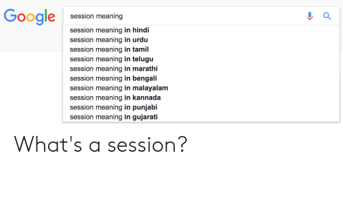 kannada: Google session meaning  session meaning in hindi  session meaning in urdu  session meaning in tamil  session meaning in telugu  session meaning in marathi  session meaning in bengali  session meaning in malayalam  session meaning in kannada  session meaning in punjabi  session meaning in gujarati What's a session?