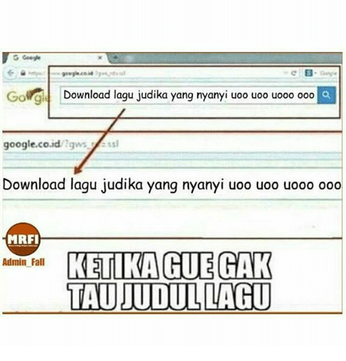 Memes, 🤖, and Download: Gora Download lagu judika yang nyanyi uoo uoo uooo ooo O  google.co.id  Download lagu judika yang nyanyi uoo uoo uooo ooo  MRFI  KETIKA GUEGAK  Admin Fall  TAUJUDULLAGU