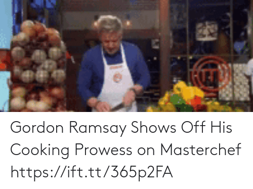 Gordon Ramsay: Gordon Ramsay Shows Off His Cooking Prowess on Masterchef https://ift.tt/365p2FA