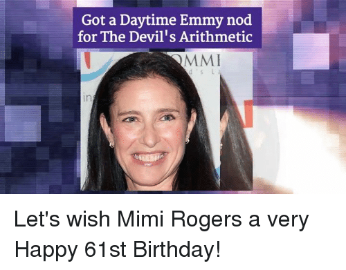 Emmie: Got a Daytime Emmy nod  for The Devil's Arithmetic  MME Let's wish Mimi Rogers a very Happy 61st Birthday!
