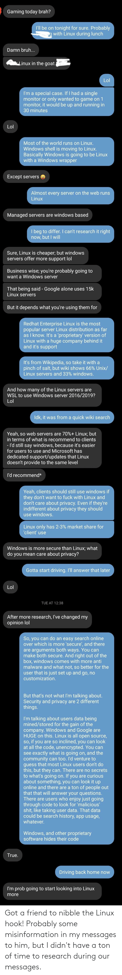 misinformation: Got a friend to nibble the Linux hook! Probably some misinformation in my messages to him, but I didn't have a ton of time to research during our messages.