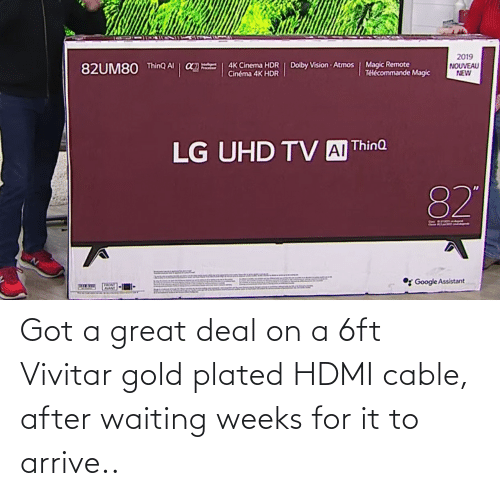 plated: Got a great deal on a 6ft Vivitar gold plated HDMI cable, after waiting weeks for it to arrive..