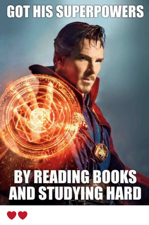 memes: GOT HIS SUPERPOWERS  BY READING BOOKS  AND STUDYING HARD ❤️❤️