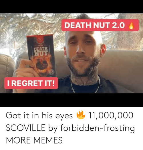frosting: Got it in his eyes 🔥 11,000,000 SCOVILLE by forbidden-frosting MORE MEMES