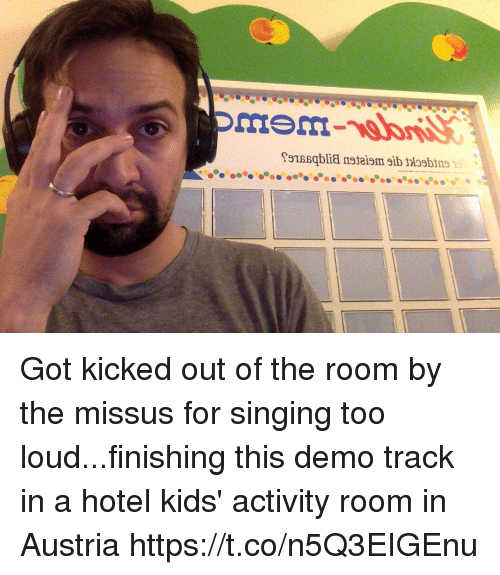 Memes, Singing, and Hotel: Got kicked out of the room by the missus for singing too loud...finishing this demo track in a hotel kids' activity room in Austria https://t.co/n5Q3EIGEnu