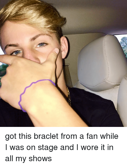 Dank, 🤖, and Got: got this braclet from a fan while I was on stage and I wore it in all my shows