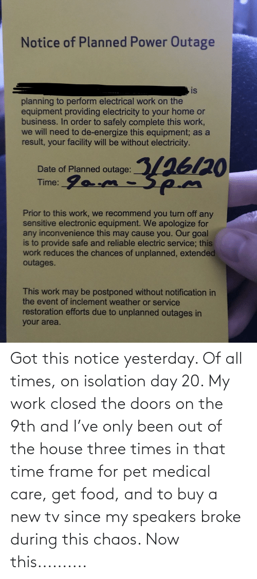 New Tv: Got this notice yesterday. Of all times, on isolation day 20. My work closed the doors on the 9th and I've only been out of the house three times in that time frame for pet medical care, get food, and to buy a new tv since my speakers broke during this chaos. Now this..........