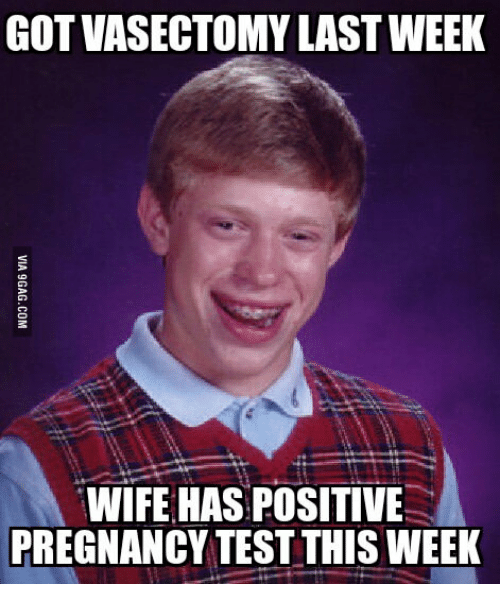 Pregnancy, Pregnancy Test, and Vasectomy: GOT VASECTOMY LAST WEEK  WIFE HAS POSITIVE  PREGNANCY TEST THIS WEEK