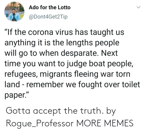 Rogue: Gotta accept the truth. by Rogue_Professor MORE MEMES