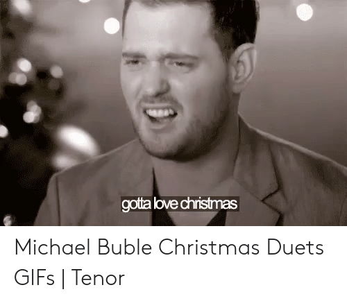 michael buble christmas: gotta love christmas Michael Buble Christmas Duets GIFs | Tenor