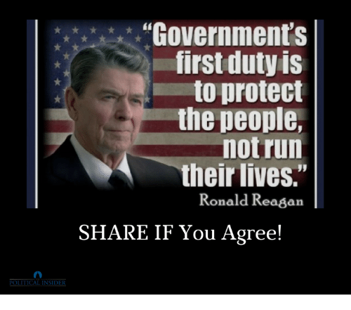 "Run, Ronald Reagan, and Reagan: ""Government's  first duty is  to protect  the people,  not run  their lives.""  Ronald Reagan  SHARE IF You Agree!  POLITICAL INSIDER"