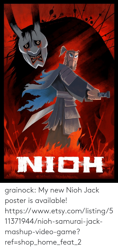 shop: grainock:  My new Nioh Jack poster is available!  https://www.etsy.com/listing/511371944/nioh-samurai-jack-mashup-video-game?ref=shop_home_feat_2