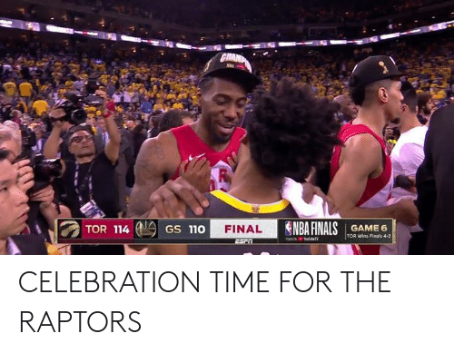 naa: GRAMP  NAA  NBA FINALSGAME 6  TOR 114  FINAL  GS 110  TOR Wins Finals 4-2 CELEBRATION TIME FOR THE RAPTORS