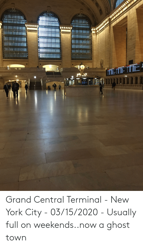 Weekends: Grand Central Terminal - New York City - 03/15/2020 - Usually full on weekends..now a ghost town