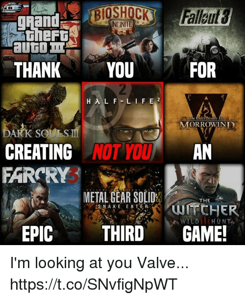 morrowind: gRand  THANKYOU  FOR  2  HAL F L I F E 2  MORROWIND  CREATING NOT YOU  FARCRY  AN  METAL GEAR SOLID  THE  WILDHUNT  EPIC THIRDGAME! I'm looking at you Valve... https://t.co/SNvfigNpWT