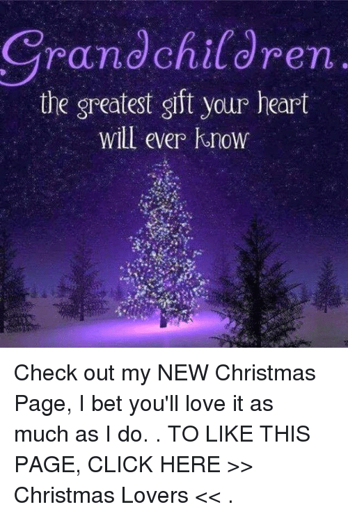 Check Out The More Like This: Grandchildren The Greatest Gift Your Heart Will Ever Know