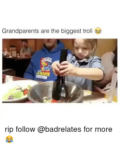 Memes, Troll, and 🤖: Grandparents are the biggest troll  KREVER rip follow @badrelates for more 😂