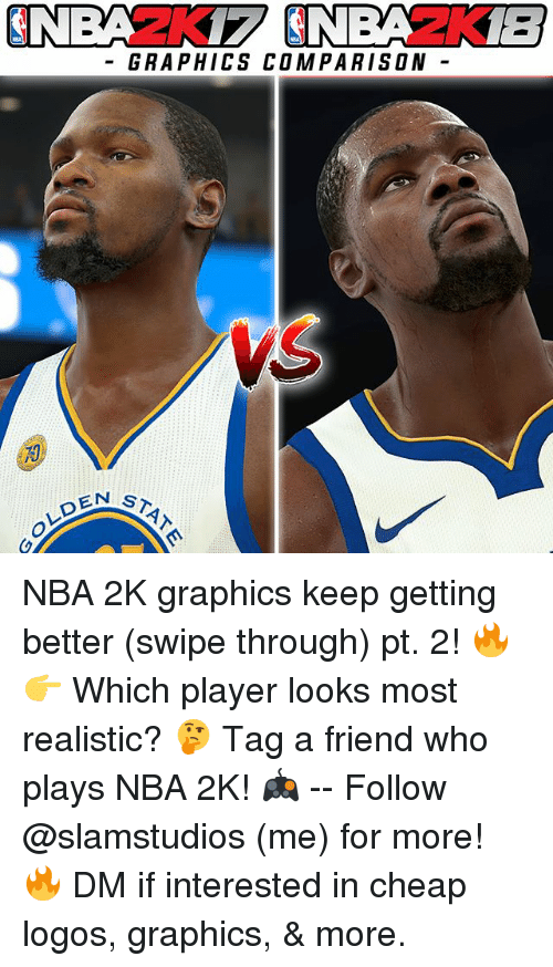Memes, Nba, and Logos: GRAPHICS COMPARISON NBA 2K graphics keep getting better (swipe through) pt. 2! 🔥 👉 Which player looks most realistic? 🤔 Tag a friend who plays NBA 2K! 🎮 -- Follow @slamstudios (me) for more! 🔥 DM if interested in cheap logos, graphics, & more.