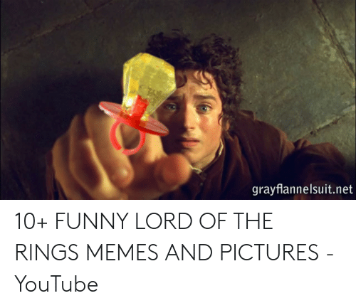 Funny Lord Of The Rings: grayflannelsuit.net 10+ FUNNY LORD OF THE RINGS MEMES AND PICTURES - YouTube