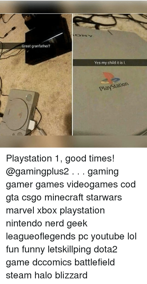 Funny, Halo, and Lol: Great granfather?  Yes my child it is I  PlayStation Playstation 1, good times! @gamingplus2 . . . gaming gamer games videogames cod gta csgo minecraft starwars marvel xbox playstation nintendo nerd geek leagueoflegends pc youtube lol fun funny letskillping dota2 game dccomics battlefield steam halo blizzard
