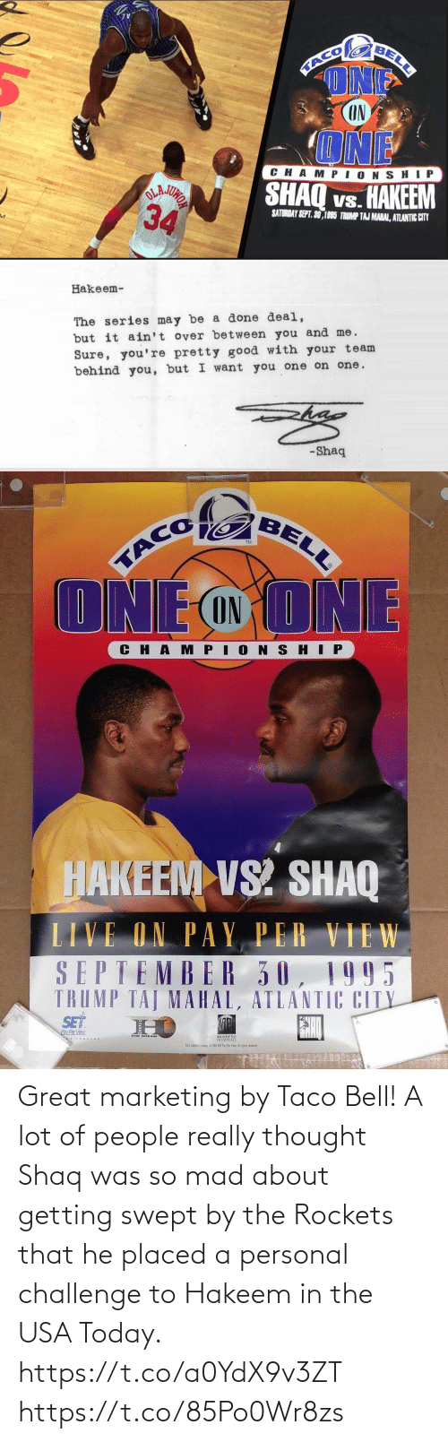 Shaq: Great marketing by Taco Bell! A lot of people really thought Shaq was so mad about getting swept by the Rockets that he placed a personal challenge to Hakeem in the USA Today. https://t.co/a0YdX9v3ZT https://t.co/85Po0Wr8zs