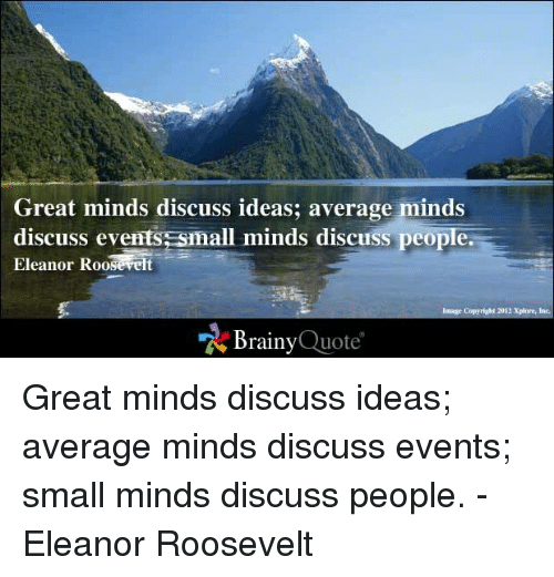 Small Minds Discuss People Quote: 25+ Best Memes About Great Minds Discuss