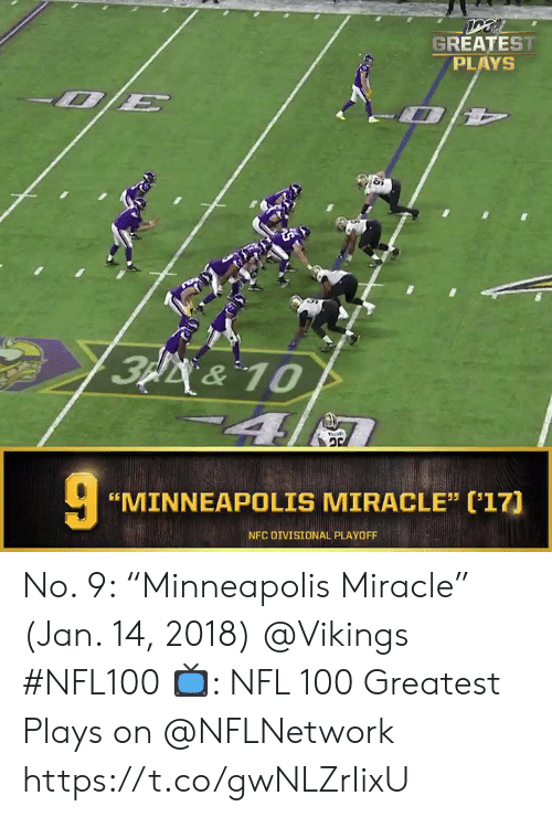 "Minneapolis: GREATEST  PLAYS  3p&10  4  ""MINNEAPOLIS MIRACLE"" ('17]  NFC DIVISIONAL PLAYOFF No. 9: ""Minneapolis Miracle"" (Jan. 14, 2018) @Vikings #NFL100  📺: NFL 100 Greatest Plays on @NFLNetwork https://t.co/gwNLZrIixU"