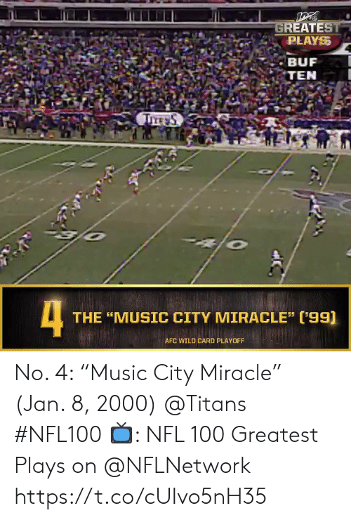 "playoff: GREATEST  PLAYS  BUF  TEN  TITE S  4  THE ""MUSIC CITY MIRACLE"" ('99)  AFC WILD CARD PLAYOFF No. 4: ""Music City Miracle"" (Jan. 8, 2000) @Titans #NFL100  📺: NFL 100 Greatest Plays on @NFLNetwork https://t.co/cUIvo5nH35"