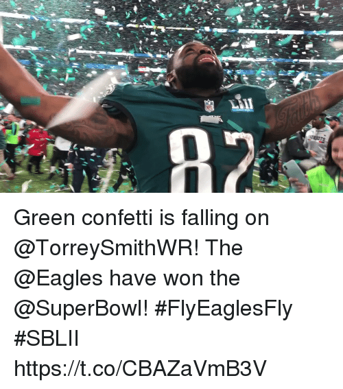 Philadelphia Eagles, Memes, and Superbowl: Green confetti is falling on @TorreySmithWR!  The @Eagles have won the @SuperBowl!   #FlyEaglesFly #SBLII https://t.co/CBAZaVmB3V